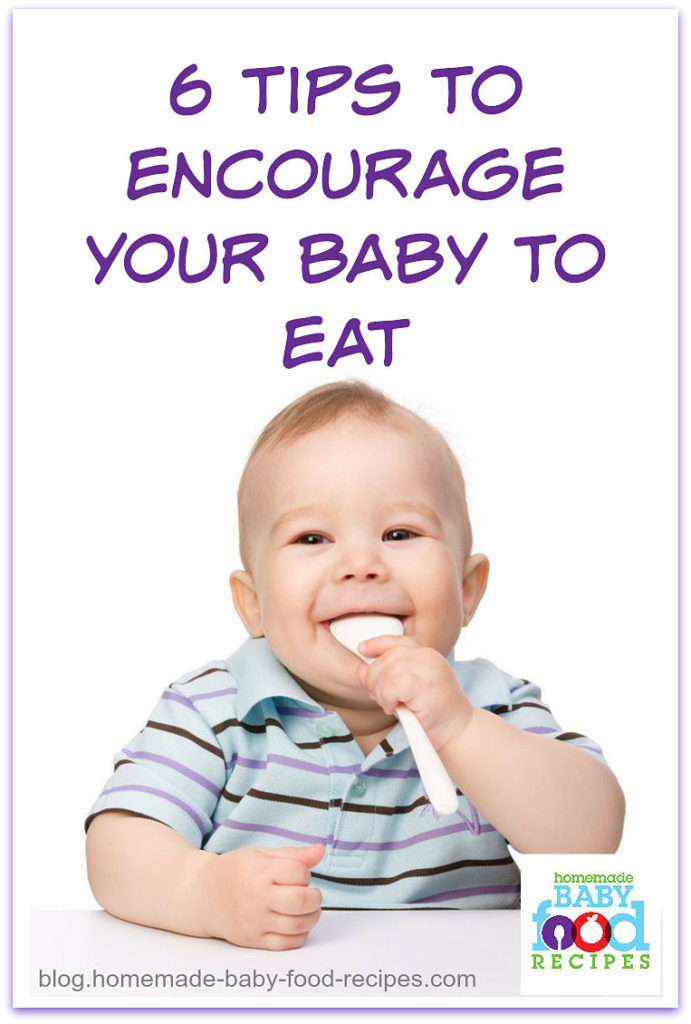 6 tips to encourage your baby to eat