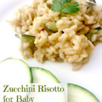 Healthy Zucchini Risotto For Baby