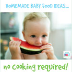 Homemade Baby Food Ideas – No Cooking Required