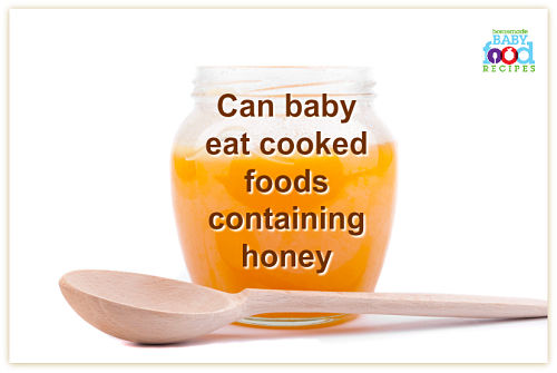 Can baby eat cooked foods containing honey
