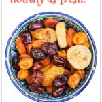 Is Dried Fruit as Healthy as Fresh Fruit?