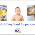 when can i give my baby toast the homemade baby food recipes blog